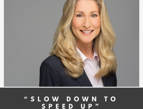 [Podcast]: Slow Down To Speed Up