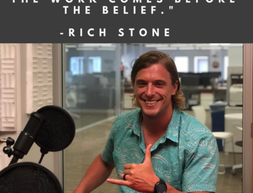 #117 – The Work Comes Before The Belief | Rich Stone